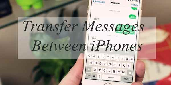 Transfer Messages between iPhones