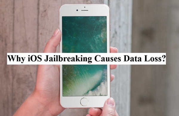Why Does Jailbreaking Causes Data Loss
